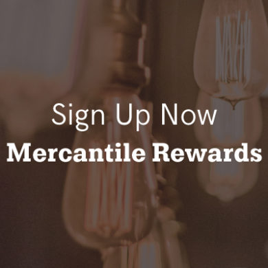 Sign Up Now for Mercantile Rewards | Repeat Rewards Program